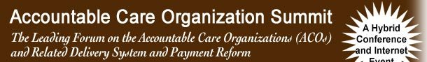 Accountable Care Organization Summit